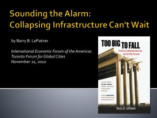 Sounding  the Alarm: Collapsing Infrastructure Can't Wait