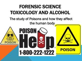 Forensic science TOXICOLOGY AND ALCOHOL