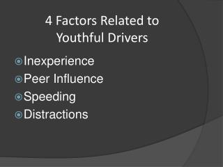 4 Factors Related to Youthful Drivers