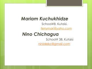 Mariam  Kuchukhidze                                    School#8. Kutaisi.