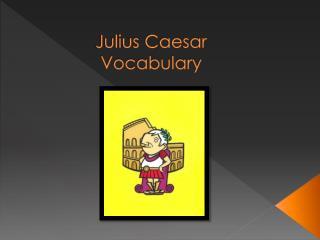 Julius Caesar Vocabulary