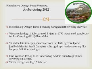 Blestølen og Omegn Tursti Forening                      Årsberetning 2012