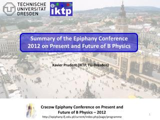 Cracow  Epiphany Conference on Present and Future of B Physics –  2012