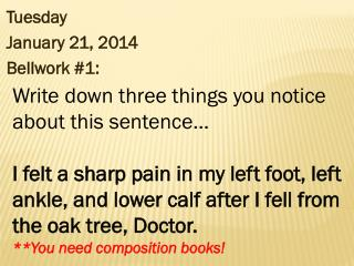 Tuesday January 21, 2014 Bellwork  #1:
