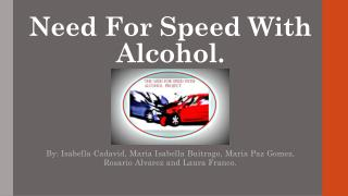 Need For Speed W ith  Alcohol.