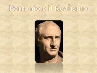 Petronio e il Realismo