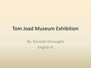 Tom Joad Museum Exhibition