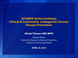 ACHIEVE Action Institute: Clinical & Community  Linkages for Chronic Disease Prevention