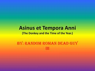 Asinus  et  Tempora Anni (The Donkey and the Time of the Year.)