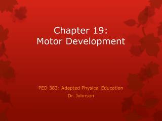 Chapter 19: Motor Development