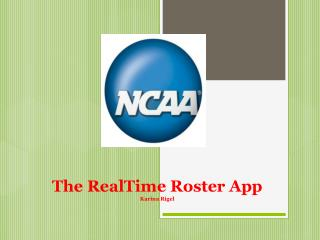The RealTime Roster App Karina Rigel