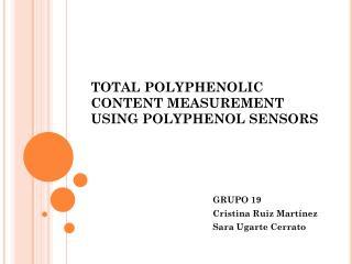 TOTAL POLYPHENOLIC CONTENT MEASUREMENT USING POLYPHENOL SENSORS