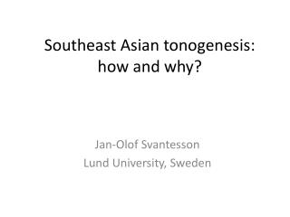 Southeast Asian tonogenesis: how and why?
