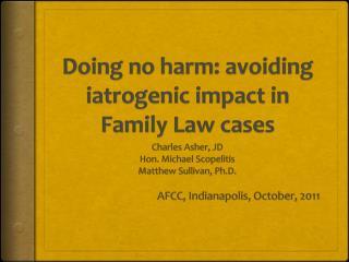 Doing no harm: avoiding iatrogenic impact in  Family Law cases