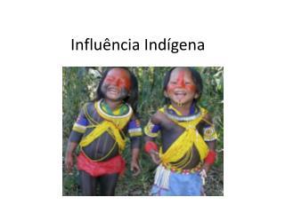Influência Indígena