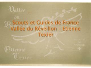 Scouts et Guides de France Vallée du Réveillon – Etienne Texier