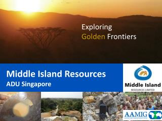 Middle Island  Resources ADU Singapore