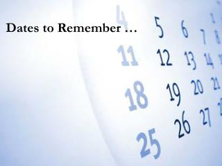 Dates to Remember �