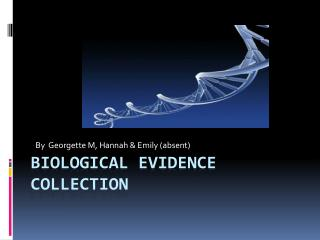 Biological Evidence Collection