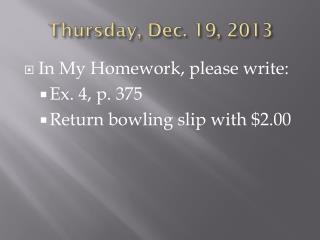 Thur sday , Dec.  19,  2013