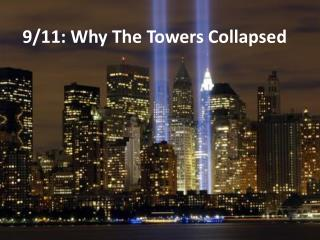 9/11: Why The Towers Collapsed