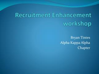 Recruitment Enhancement workshop