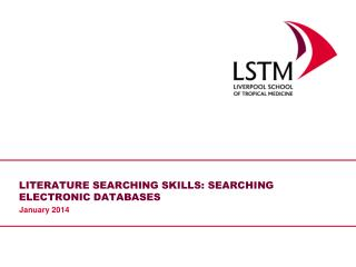 LITERATURE SEARCHING SKILLS: SEARCHING ELECTRONIC DATABASES