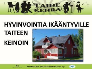 HYVINVOINTIA IKÄÄNTYVILLE TAITEEN  KEINOIN