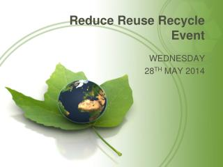 Reduce Reuse Recycle Event