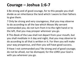 Courage – Joshua 1:6-7