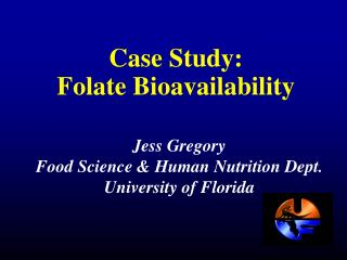 Case Study: Folate Bioavailability