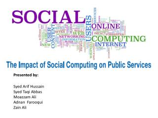 Presented by: Syed Arif Hussain Syed Taqi Abbas Moazzam  Ali Adnan Farooqui Zain  Ali