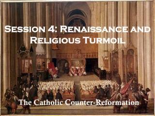 Session 4: Renaissance and Religious Turmoil