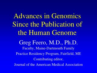 Advances in Genomics Since  the Publication of the Human Genome