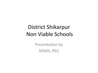District  Shikarpur  Non Viable Schools