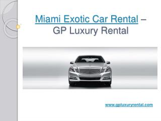 Miami Exotic Car Rental - GP Luxury Rental