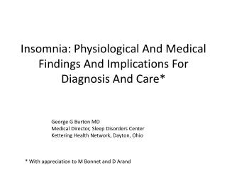 Insomnia: Physiological And Medical Findings And Implications For Diagnosis And Care*