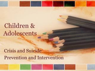 Children  &  Adolescents