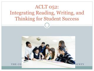 ACLT 052:  Integrating Reading, Writing, and Thinking for Student Success
