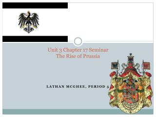 Unit 3 Chapter 17 Seminar The Rise of Prussia
