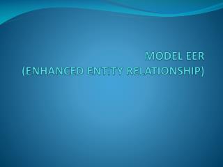 MODEL EER (ENHANCED ENTITY RELATIONSHIP)