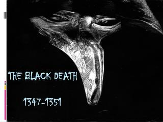 The Black Death      1347-1351