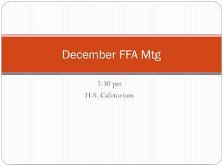 December FFA  Mtg