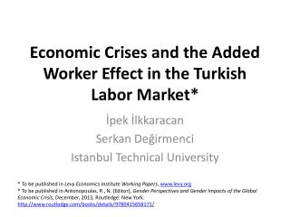 Economic Crises and the Added Worker Effect in the Turkish Labor Market *