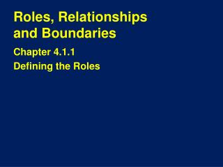 Roles, Relationships  and Boundaries