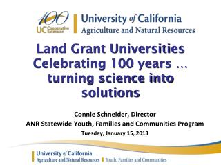 Land Grant Universities Celebrating 100 years … turning science into solutions