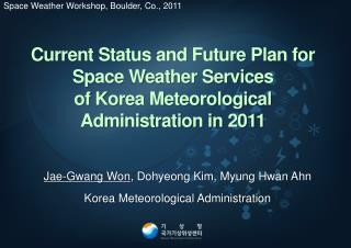Current Status and Future Plan for Space Weather Services