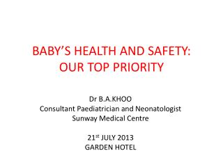 BABY'S HEALTH AND SAFETY: OUR TOP PRIORITY
