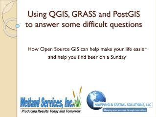 Using QGIS, GRASS and  PostGIS to answer some difficult questions