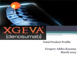 Total Product  Profile Gregory  Addes  Koyama March 2013